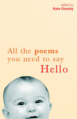 All the Poems You Need to Say Hello (Hardback)