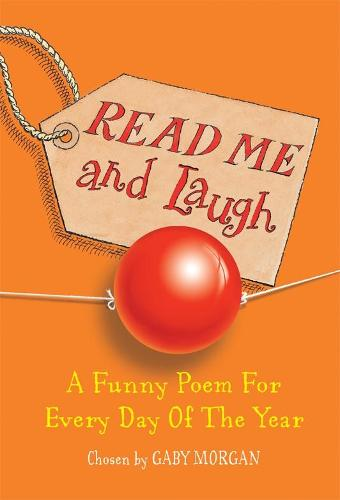 Read Me and Laugh: A funny poem for every day of the year chosen by (Paperback)