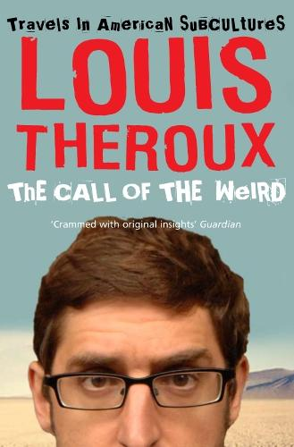 The Call of the Weird: Travels in American Subcultures (Paperback)