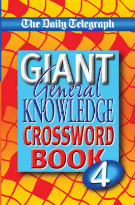 """The """"Daily Telegraph"""" Giant General Knowledge Crossword Book: No. 4 (Paperback)"""