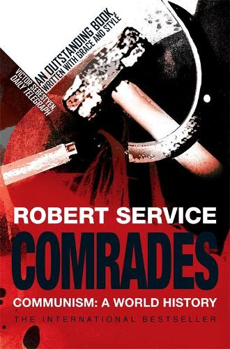 Comrades: Communism: A World History (Paperback)