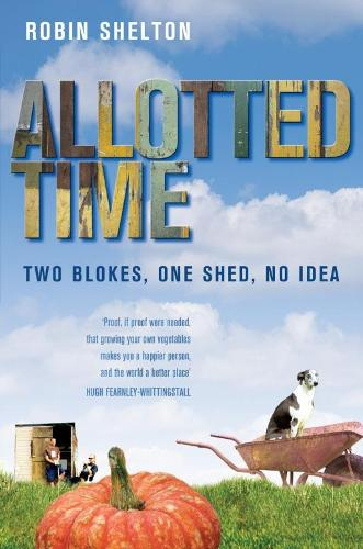 Allotted Time: Two Blokes, One Shed, No Idea (Paperback)