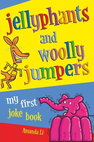 Jellyphants and Woolly Jumpers: My First Joke Book (Paperback)