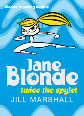 Jane Blonde - Twice the Spylet (Paperback)