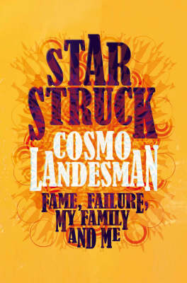 Starstruck: Fame, Failure, My Family and Me (Paperback)