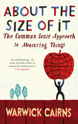 About the Size of it: The Common Sense Approach to Measuring Things (Paperback)