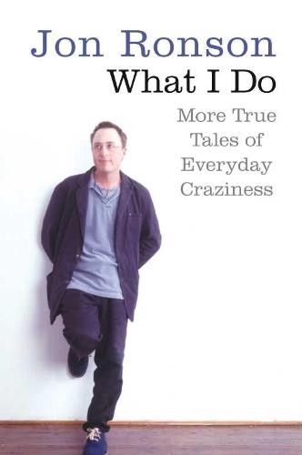 What I Do: More True Tales of Everyday Craziness (Paperback)