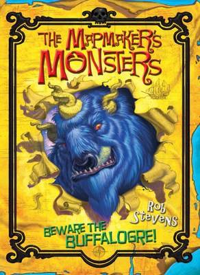 The Mapmaker's Monsters 1: Beware the Buffalogre! (Paperback)