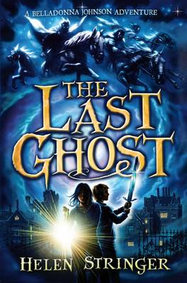 The Last Ghost: A Belladonna Johnson Adventure (Paperback)