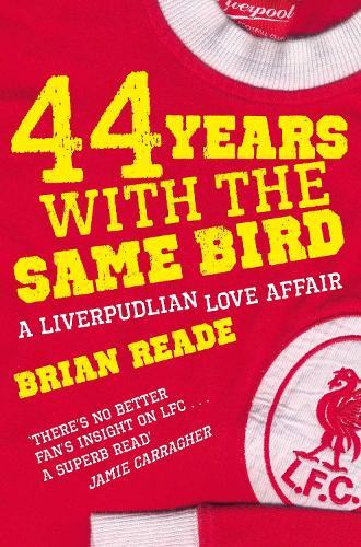 44 Years With The Same Bird: A Liverpudlian Love Affair (Paperback)