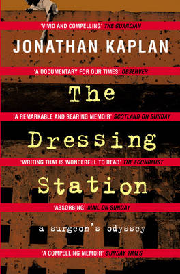 The Dressing Station: A Surgeon's Odyssey (Paperback)