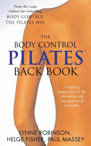 Pilates Back Book: A training programme for the prevention and management of back pain (Paperback)
