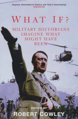 What If?: Military Historians Imagine What Might Have Been (Paperback)