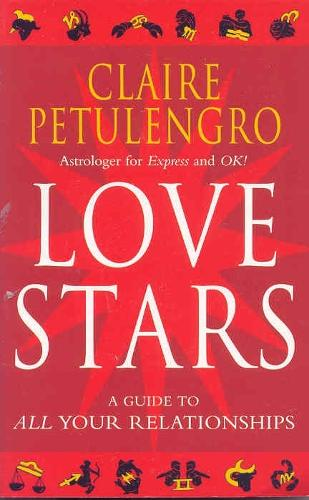 Love Stars: A Guide to All Your Relationships (Paperback)