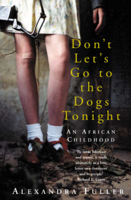 Don't Let's Go to the Dogs Tonight: An African Childhood (Paperback)