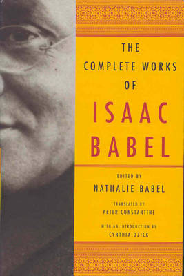 The Complete Works of Isaac Babel (Hardback)