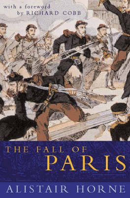 The Fall of Paris: The Siege and the Commune 1870-71 (Paperback)