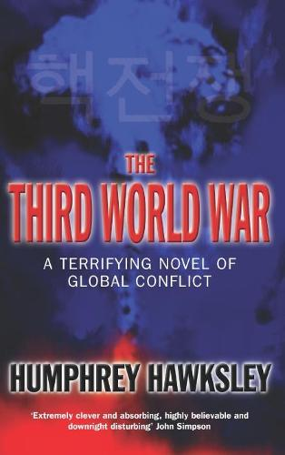 The Third World War: A Terrifying Novel of Global Conflict (Paperback)