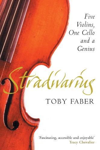 Stradivarius: Five Violins, One Cello and a Genius (Paperback)