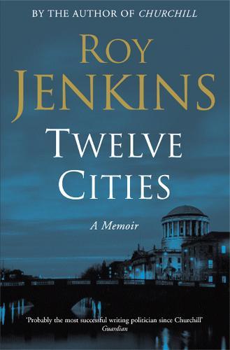 Twelve Cities: A Personal Memoir (Paperback)