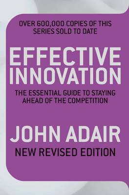 Effective Innovation: The Essential Guide to Staying Ahead of the Competition (Paperback)
