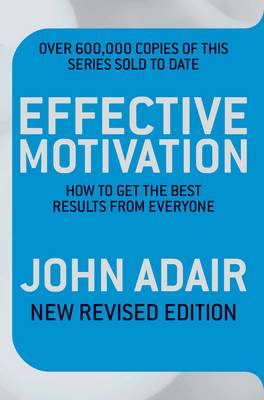 Effective Motivation REVISED EDITION: How to get the best results from everyone (Paperback)