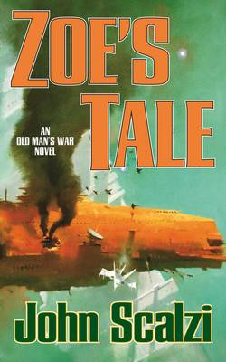 Zoe's Tale - The Old Man's War series (Paperback)