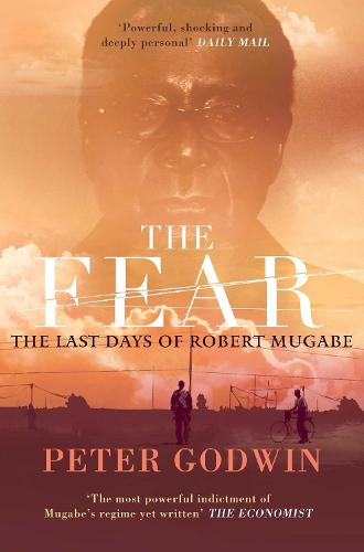 The Fear: The Last Days of Robert Mugabe (Paperback)