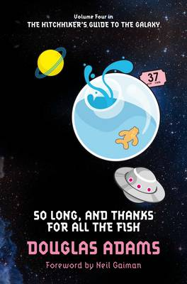 So Long, and Thanks for All the Fish - The Hitchhiker's Guide to the Galaxy (Paperback)
