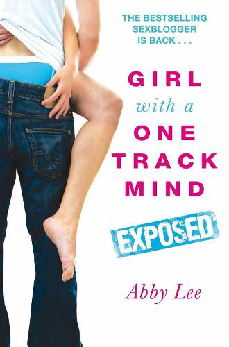 Girl With a One Track Mind: Exposed: Further Revelations of a Sex Blogger (Paperback)