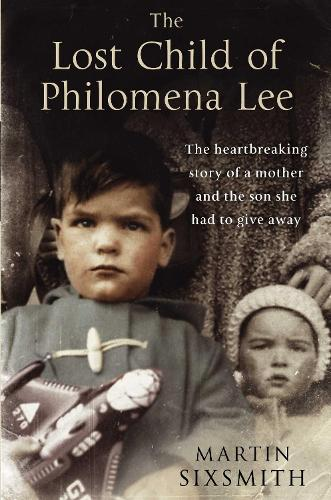 The Lost Child of Philomena Lee: A Mother, Her Son, and a Fifty-Year Search (Paperback)