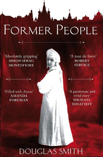 Former People: The Destruction of the Russian Aristocracy (Paperback)