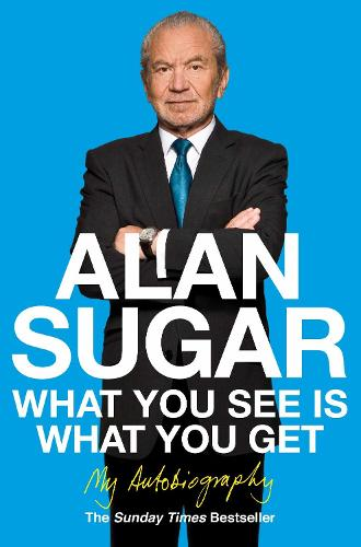 What You See Is What You Get: My Autobiography (Paperback)