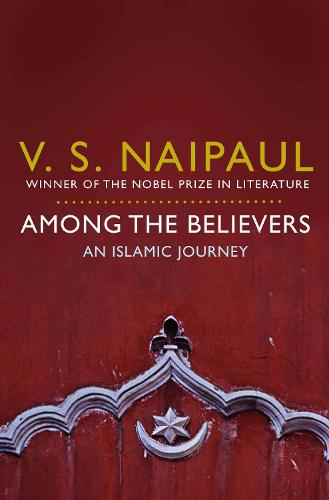 Among the Believers: An Islamic Journey (Paperback)