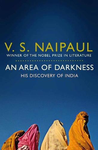 An Area of Darkness: His Discovery of India (Paperback)
