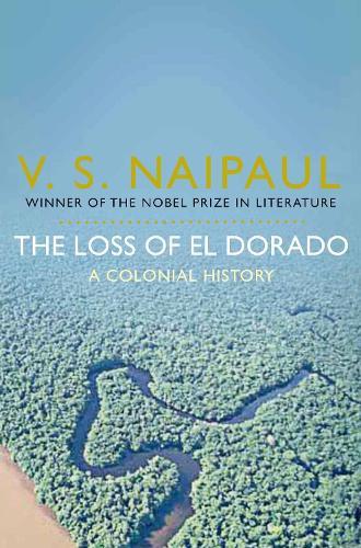 The Loss of El Dorado: A Colonial History (Paperback)
