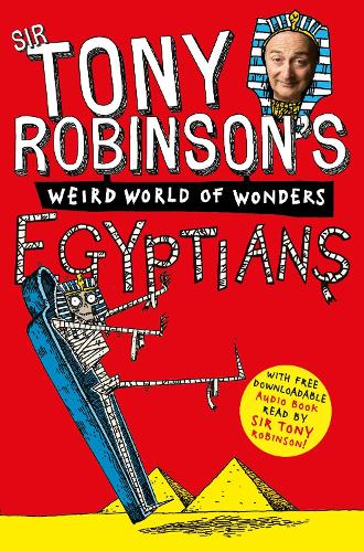 Egyptians - Sir Tony Robinson's Weird World of Wonders (Paperback)