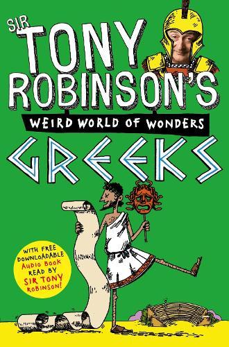 Greeks - Sir Tony Robinson's Weird World of Wonders (Paperback)