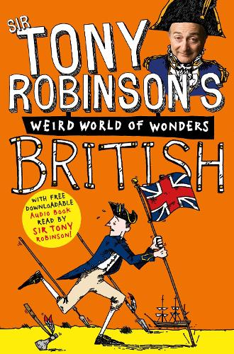 British - Sir Tony Robinson's Weird World of Wonders (Paperback)