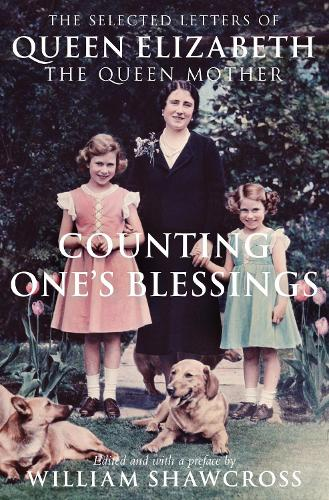 Counting One's Blessings: The Collected Letters of Queen Elizabeth the Queen Mother (Paperback)