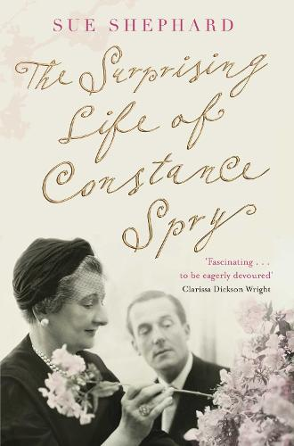 The Surprising Life of Constance Spry (Paperback)