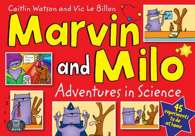 Marvin and Milo: Adventures in Science - 45 Experiments to Do at Home! (Paperback)