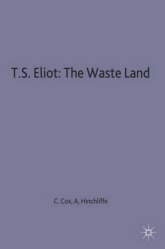 T.S. Eliot: The Waste Land - Casebooks Series (Paperback)