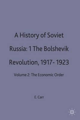 The Bolshevik Revolution, 1917-1923 - History of Soviet Russia v. 2 (Hardback)