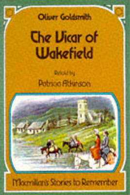 The Vicar of Wakefield - Stories to Remember S. (Hardback)