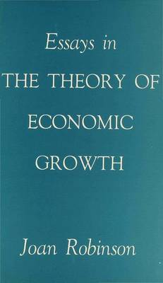 Essays in the Theory of Economic Growth (Hardback)