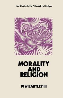 Morality and Religion - New Studies in the Philosophy of Religion (Paperback)