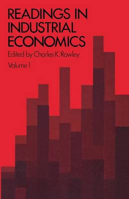 Readings in Industrial Economics: Volume One: Theoretical Foundations (Paperback)
