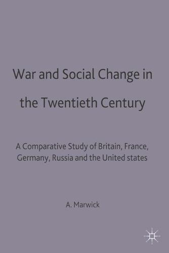 War and Social Change in the Twentieth Century: A Comparative Study of Britain, France, Germany, Russia and the United States (Paperback)