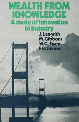 Wealth from Knowledge: Studies of Innovation in Industry (Hardback)